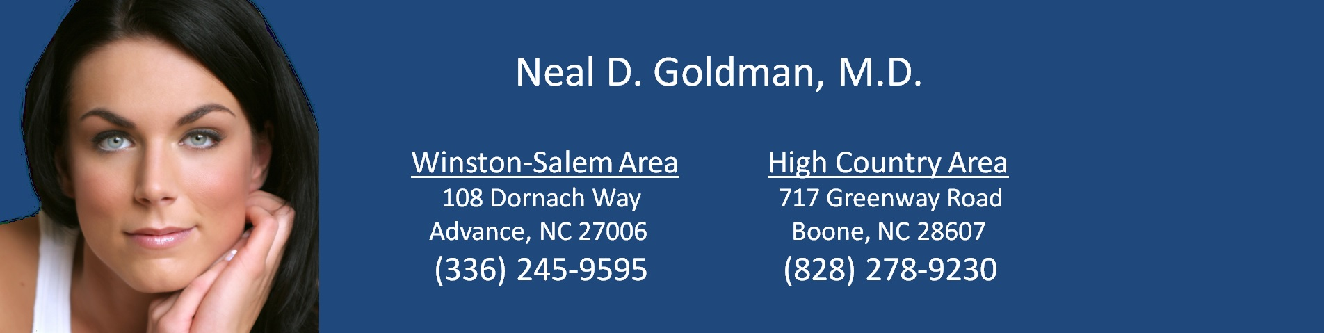 Facial Plastic Surgery - Neal Goldman MD - Goldman Center - 108 Dornach Way, Advance, NC and 717 Greenway Road, Boone, NC